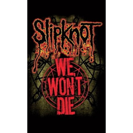 Bandera SLIPKNOT - We Won't Die